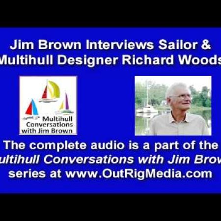 Multihull Designers Jim Brown & Richard Woods Talk Boatbuilding