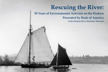 Rescuing the River: ​50 Years of Environmental Activism on the Hudson