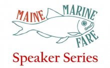 Maine Marine Fare Speaker Series with Bill Anderson